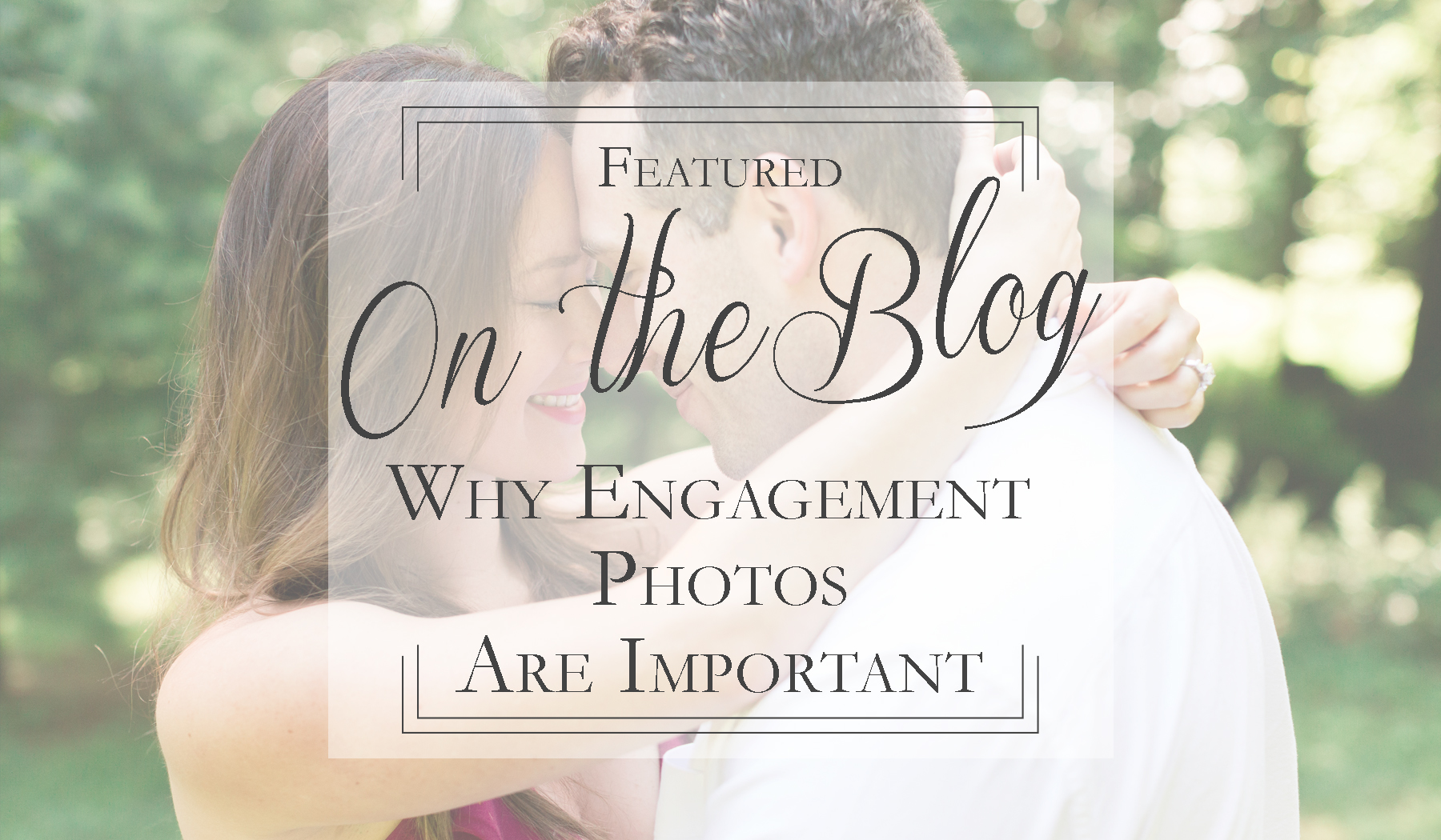 Why Engagement Photos Are Important, Jackson Signature Photography, Pittsburgh Wedding Photographer, Greensburg, Wedding Photographer, Latrobe Wedding Photographer, Laurel Highlands Wedding Photographer,
