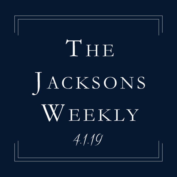 The Jacksons Weekly | 4.1.19