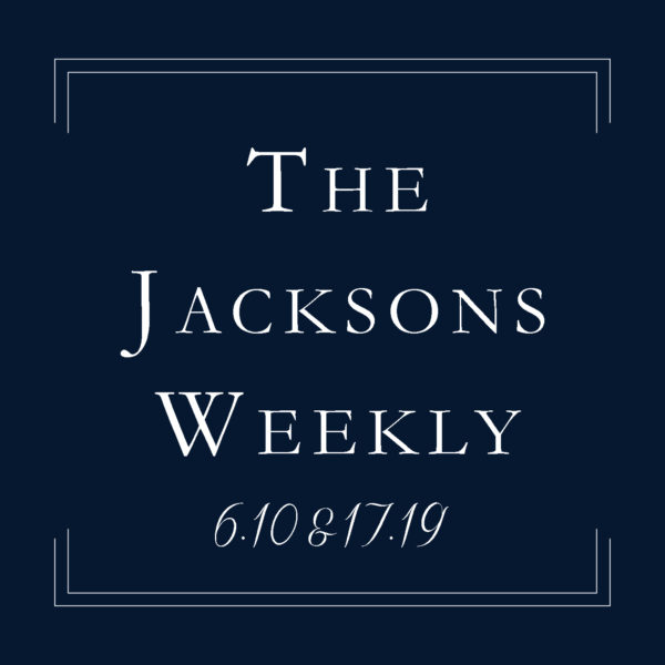 The Jacksons Weekly |  Two Week Catch-up