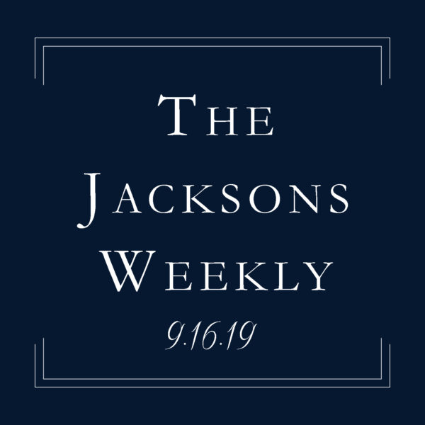 The Jacksons Weekly | 9.16.19