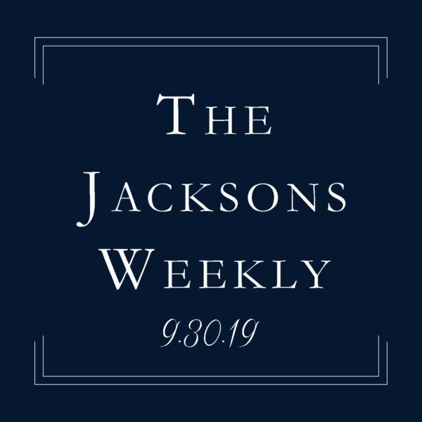 The Jacksons Weekly   9.3.19